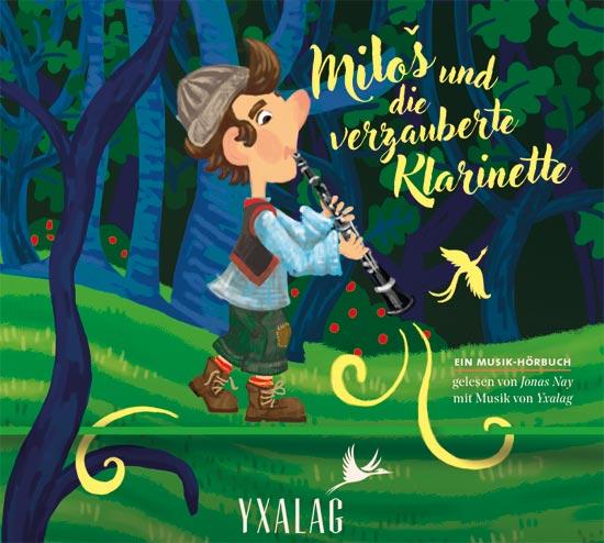 Yxalag und Jonas Nay - Miloš und die verzauberte Klarinette